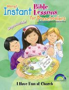 I Have Fun At Church (Instant Bible Lessons Series) Paperback