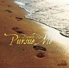 Pursue Me CD