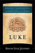 Luke (Brazos Theological Commentary On The Bible Series) Hardback
