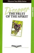 The Fruit of the Spirit (Leader Guide, 9 Sessions, Intermediate) (Discover Your Bible Series) Paperback