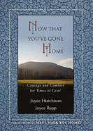 Now That You've Gone Home Paperback