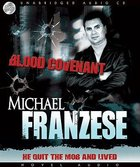 Blood Covenant: The Michael Franzese Story...He Quit the Mob and Lived (Unabridged, 5 Cds) CD