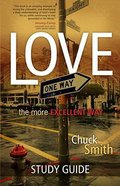 Love: The More Excellent Way (Study Guide) Booklet