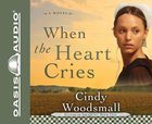 When the Heart Cries (Unabridged, 9 CDS) (#01 in Sisters Of The Quilt Audiobook Series)