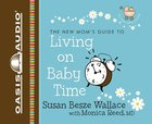 New Mom's Guide to Living on Baby Time 2 CDS (Unabridged) CD