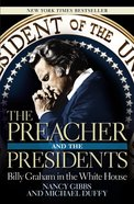 The Preacher and the Presidents: Billy Graham in the White House Paperback