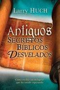 Antiguos Secretos Biblicos Desvelados (Unveiling Ancient Biblical Secrets) Paperback