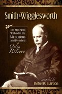 Smith Wigglesworth Paperback