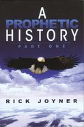 A Prophetic History (& Expanded)