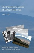 The Missionary Letters of Vincent Donovan: 1957- 1973 Paperback