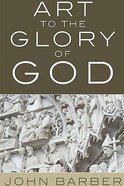 Art to the Glory of God Paperback