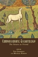 Compassionate Eschatology Paperback