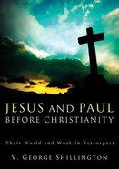 Jesus & Paul Before Christianity