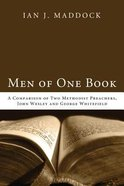 Men of One Book: A Comparison of Two Methodist Preachers, John Welsey and Geroge Whitefield Paperback