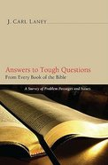 Answers to Tough Questions: Survey of Problem Passages and Issues From Every Book of the Bible Paperback