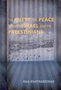 The Quest For Peace Between Israel and the Palestinians Paperback