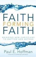 Faith Forming Faith Paperback