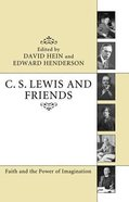 C. S. Lewis and Friends Paperback
