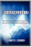 Betrothed: The Heavenly Bridegroom is Waiting, But Will the Bride Make Herself Ready? Paperback