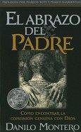 El Abrazo Del Padre (The Fathers Embrace) Paperback