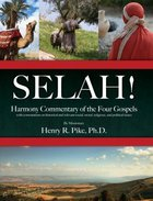 Selah! Harmony Commentary of the Four Gospels Paperback