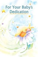 For Your Baby's Dedication Hardback