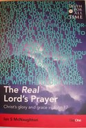 The Real Lord's Prayer (Truth For All Time (Day One) Series)