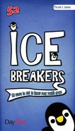 52 Ice Breakers Paperback