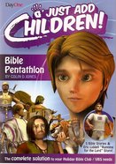 Bible Pentathlon (Holiday Bible Club/Vbs) (Just Add Children Series)