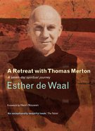 On Retreat With Thomas Merton Hardback
