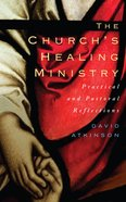 The Church's Healing Ministry Paperback