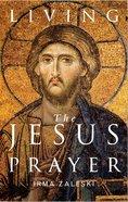 Living the Jesus Prayer Paperback