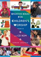 Creative Ideas For Children's Worship: Year B Paperback