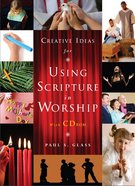 Creative Ideas For Using Scripture in Worship (With Cd-rom)