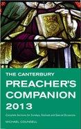 The Canterbury Preacher's Campanion 2013 Paperback
