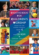 Creative Ideas For Children's Worship Year C (With Cd)