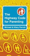 The Highway Code For Parenting Paperback