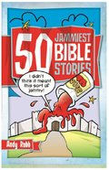 50 Jammiest Bible Stories Paperback