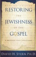 Restoring the Jewishness of the Gospel Paperback