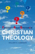 Frequently-Asked Questions in Christian Theology Paperback