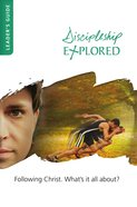 Discipleship Explored 2nd Edition (Leaders Guide) Paperback