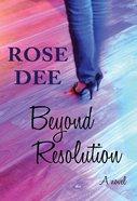 Beyond Resolution (#02 in Resolution Series) Paperback