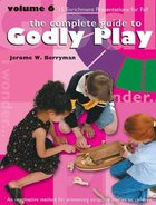 Complete Guide to Godly Play, the - Volume 6 - Enrichment Lessons (#06 in The Complete Guide To Godly Play Series)
