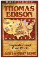 Thomas Edison - Inspiration and Hard Work (Heroes Of History Series) Paperback