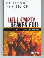 Hell Empty Heaven Full #02: Fulfilling the Mission Hardback