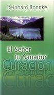 El Senor, Tu Sanador (Lord Your Healer) Paperback