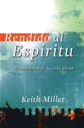 Randido Al Espiritu (Surrender To The Spirit) Paperback