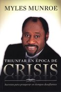Triunfar En Epoca De Crisis (Overcoming Crisis) Paperback