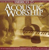 Americas 25 Favorite Acoustic Worship Volume 1