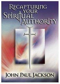 Recapturing Your Spiritual Authority